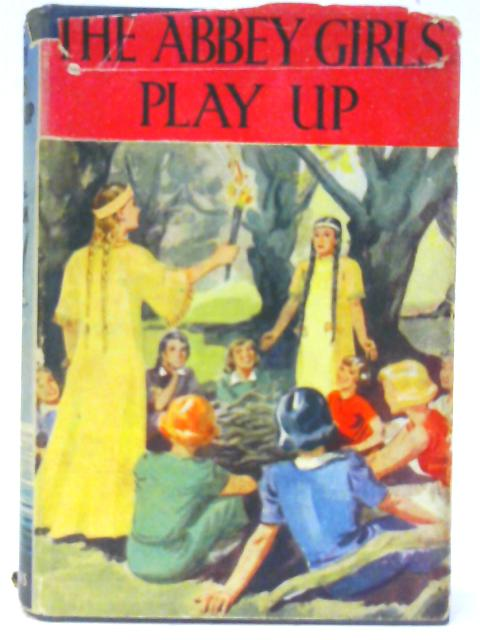 The Abbey Girls Play Up by Oxenham, Elise Jeanette