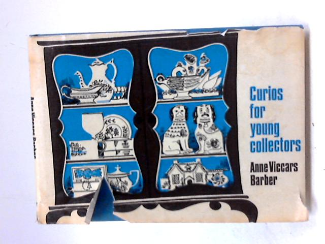 Curios for Young Collectors by Anne Viccars Barber