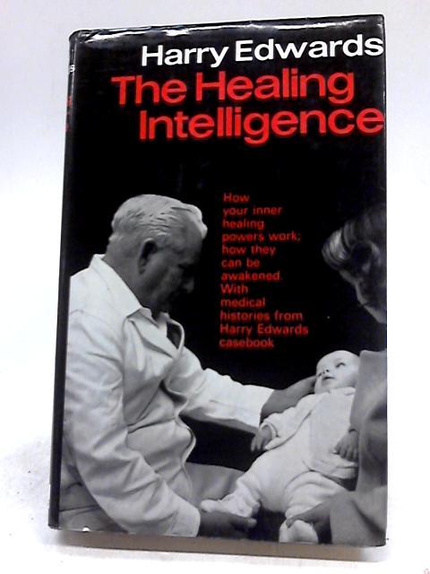 The Healing Intelligence by Harry Edwards