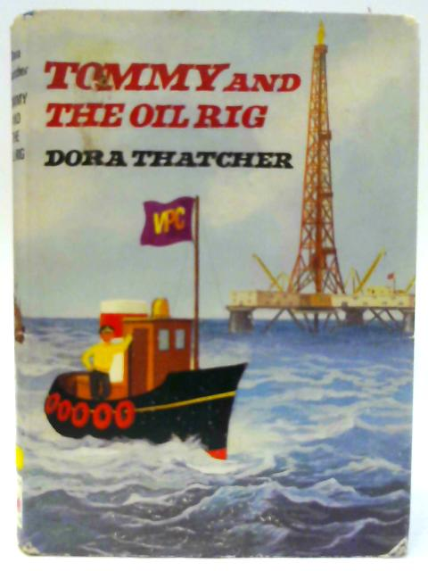 Tommy and the Oil Rig by Thatcher, Dora