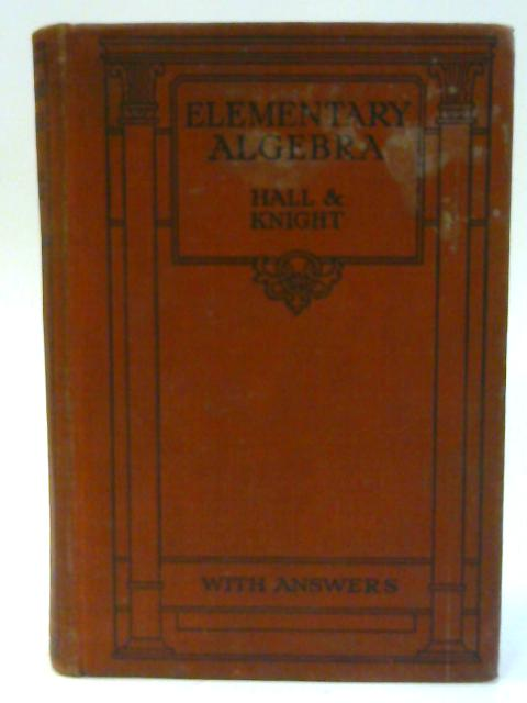 Elementary Algebra by H. S. Hall and S. R. Knight