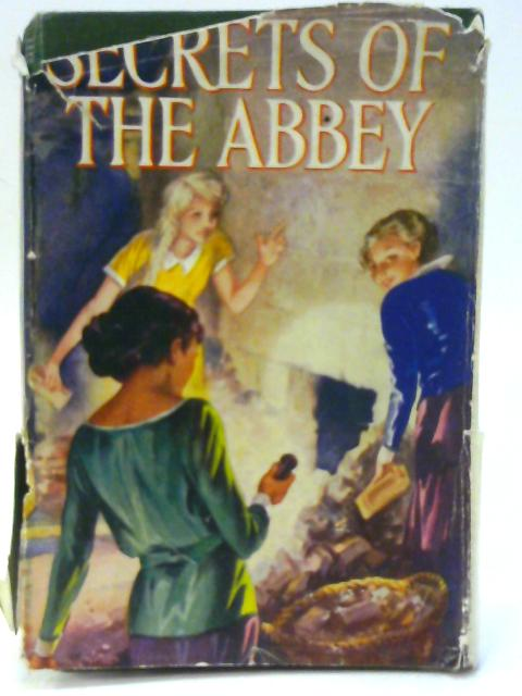 Secrets of the Abbey. by Elsie J. Oxenham