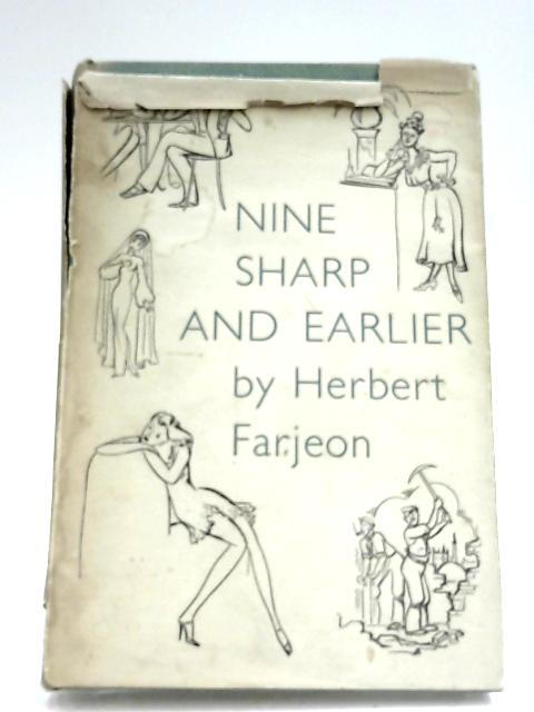 Nine Sharp And Earlier By Herbert Farjeon