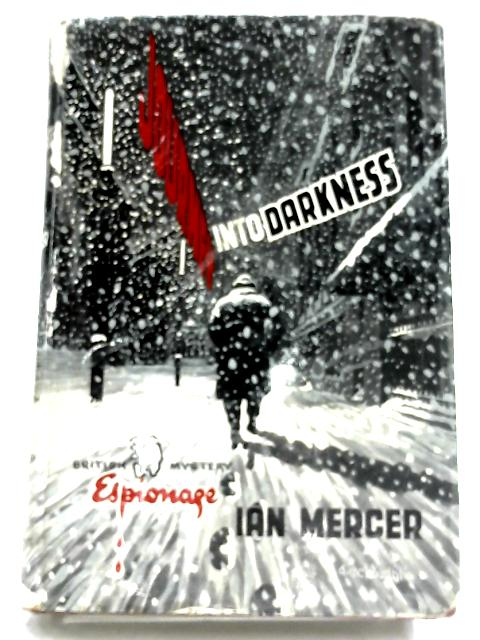 Journey Into Darkness By Ian Mercer
