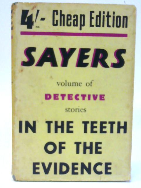 In The Teeth Of The Evidence And Other Stories. by Sayers Dorothy L.