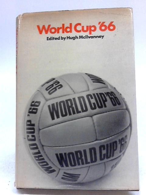 World Cup '66 by Hugh McIlvanney