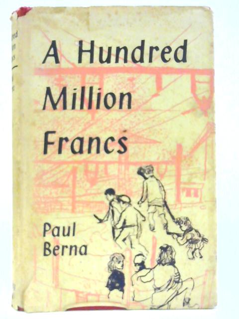 A Hundred Million Francs by Berna, Paul