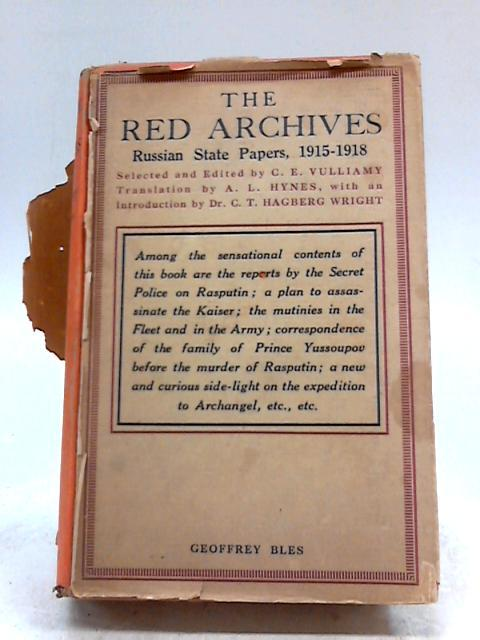 The Red Archives by Selected and Edited by C.E. Vulliamy