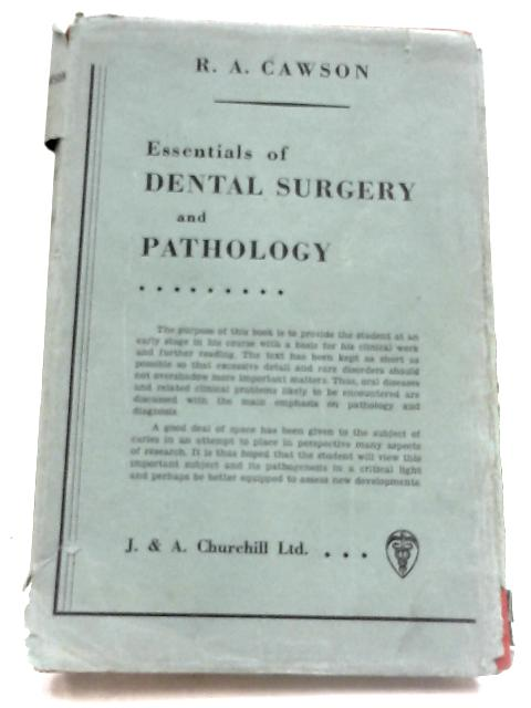 Essentials Of Dental Surgery And Pathology By R. A. Cawson