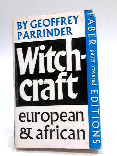 Witchcraft: European and African By Parrinder, Geoffrey