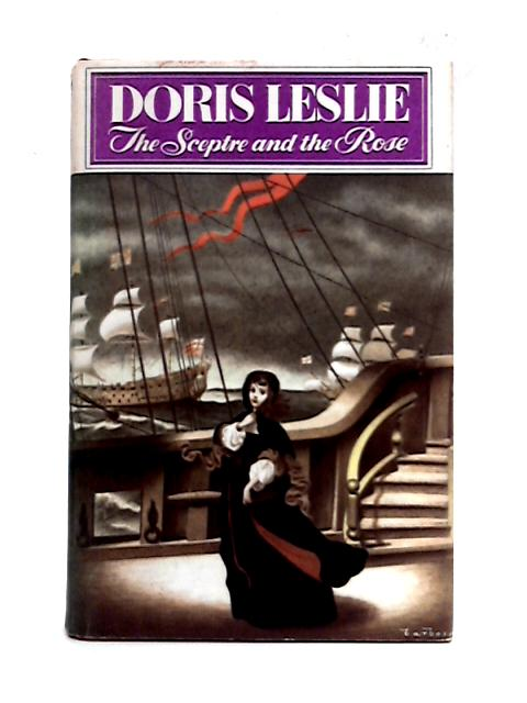 The Sceptre and the Rose By Doris Leslie