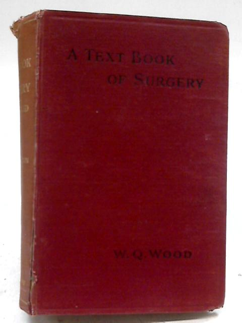 Text Book Of Surgery by W. Q. Qood
