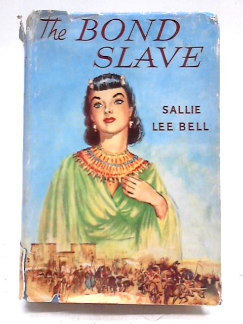 The Bond Slave By Sallie Lee Bell