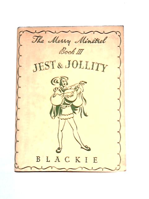 The Merry Minstrel Book 3: Jest and Jollity By H. Perry (ed)