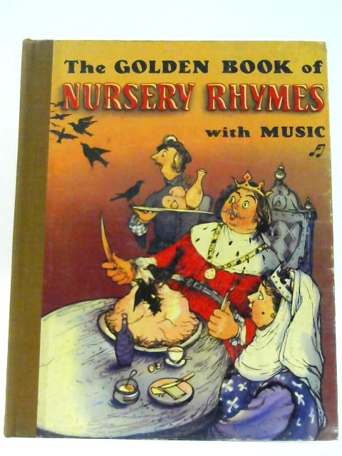 The Golden Book of Nursery Rhymes By T. C Micklem