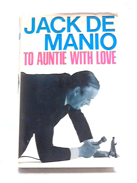 To Auntie With Love By Jack De Manio