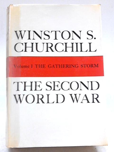 The Second World War: Volume I The Gathering Storm By Winston S . Churchill
