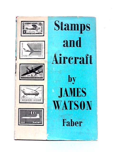 Stamps and Aircraft By James Watson