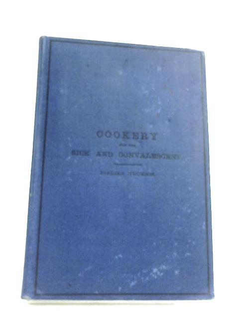 Cookery For The Sick And Convalescent By Barbara Thomson