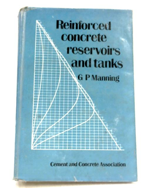Reinforced Concrete Reservoirs And Tanks By George Philip Manning
