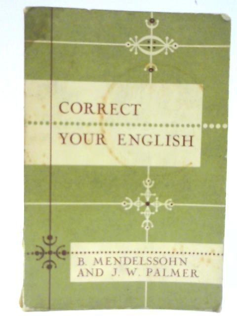 Correct Your English By B. Mendelssohn & J.W. Palmer
