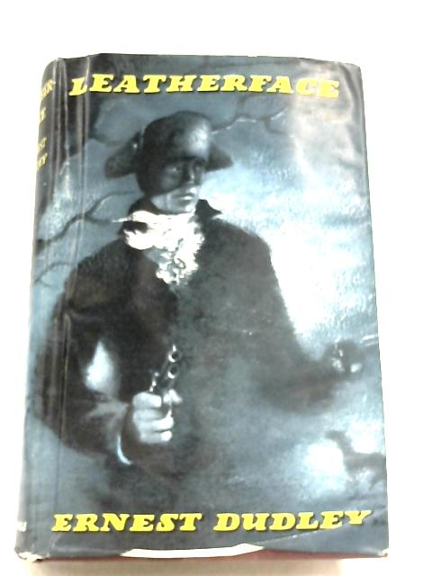 Leatherface By Ernest Dudley
