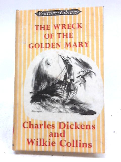 The Wreck of The 'Golden Mary' (Venture Library) By Charles Dickens