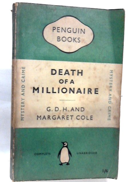 Death of a Millionaire By G D H and Margaret Cole