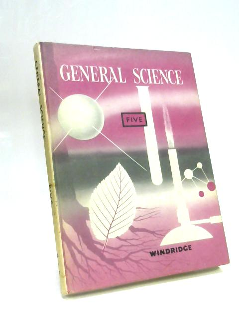 General Science : Book Five By Charles Windridge