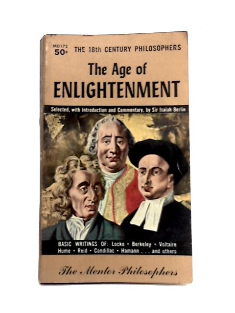 The Age of Enlightenment By I. Berlin (ed)