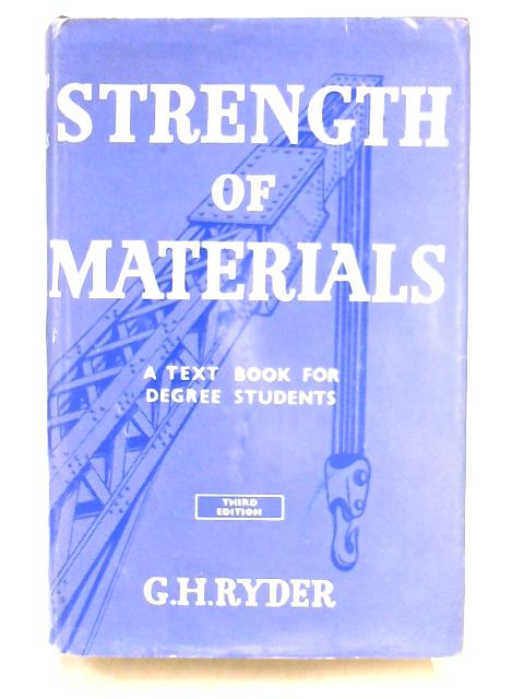 Strength of Materials By Geoffrey Harwood Ryder