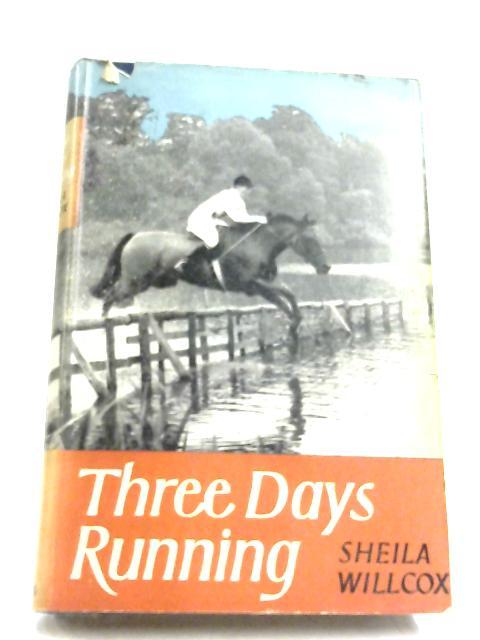 Three Days Running By Sheila Willcox