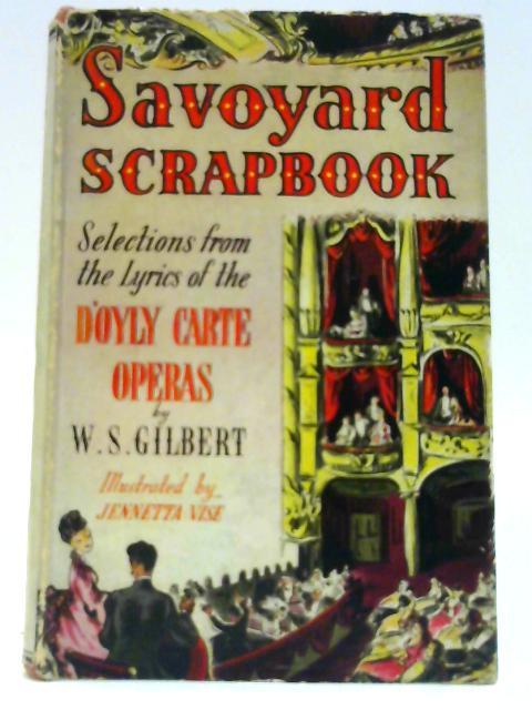Savoyard Scrapbook by Gilbert, W. S.