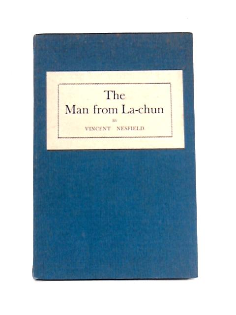 The Man from Lachun By Vincent Nesfield