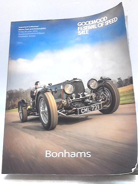 Goodwood Festival of Speed Sale Important Collectors Motor Cars and Automobilia 26 June 2015 By Bonhams