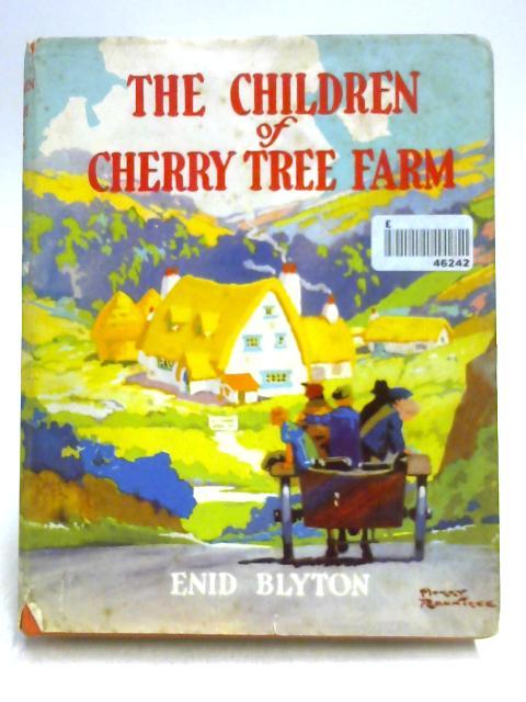 The Children of Cherry-Tree Farm by Enid Blyton