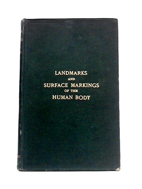 Landmarks and Surface Markings of the Human Body By L.B. Rawling