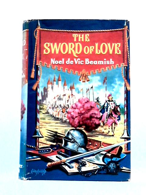 The Sword of Love By Noel De Vic Beamish