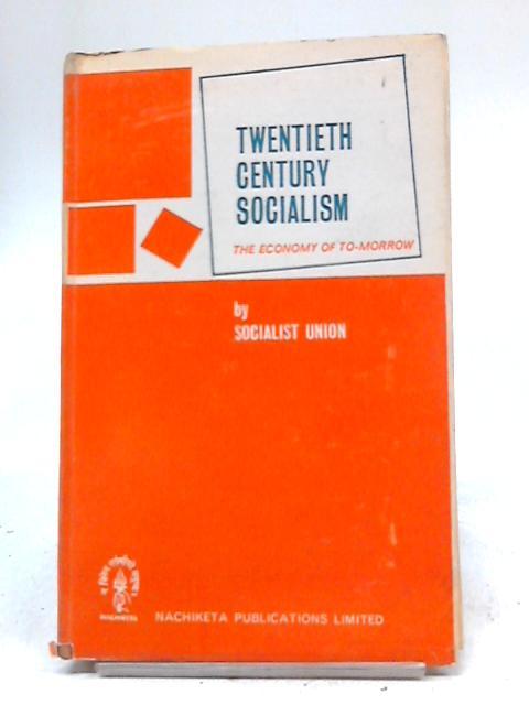 Twentieth Century Socialism By Socialist Union