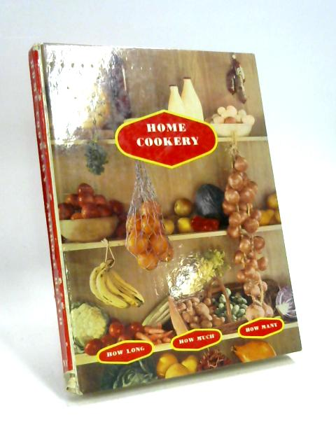 Home Cookery. Compiled by A. Heath By Ambrose Heath