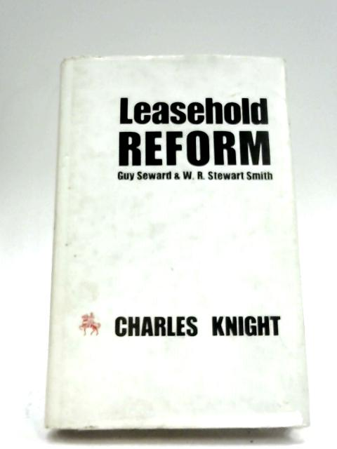 The Leasehold Reform Act 1967 By Guy Seward & W. R. Smith