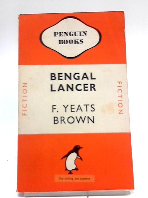 Bengal Lancer by F Yeats-Brown