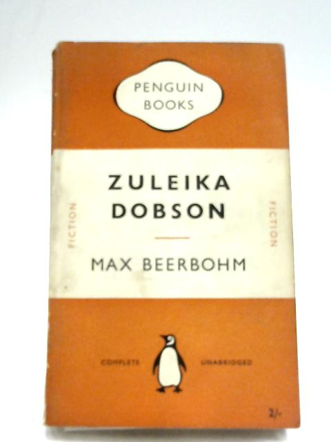 Zuleika Dobson, Or, An Oxford Love Story by Max Beerbohm