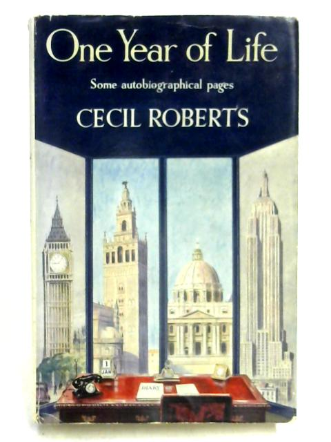One Year of Life 1950: Some Autobiographical Pages By Cecil Roberts