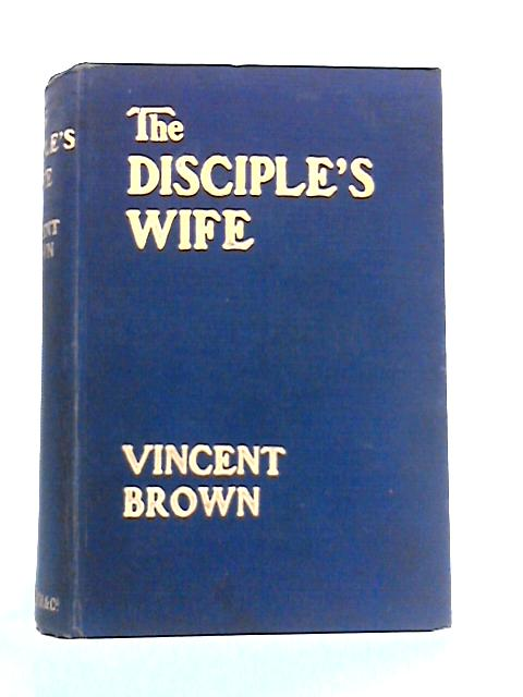 Disciple's Wife By Vincent Brown