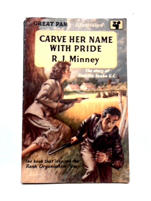 Carve Her Name With Pride By R.J. Minney