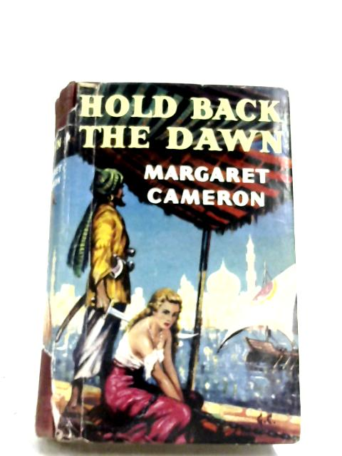Hold Back The Dawn By Margaret Cameron