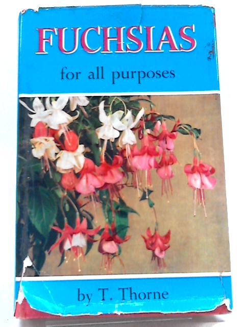Fuchsias For All Purposes By Thomas Thorne