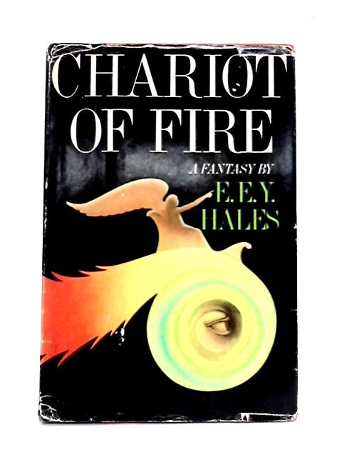 Chariot of Fire By E.E.Y. Hales