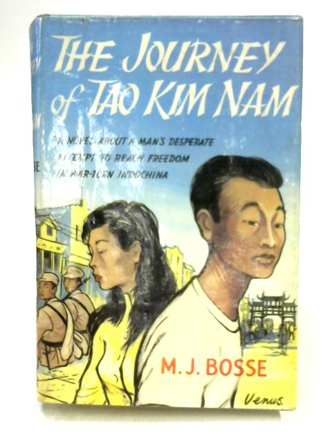 The Journey of Tao Kim Nam By Malcolm J. Bosse